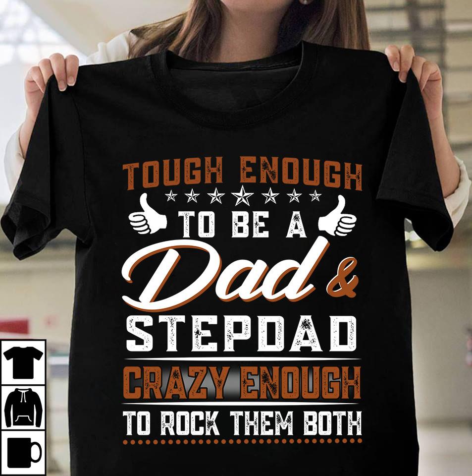 Rock them both dad and stepdad